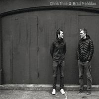 Chris Thile & Brad Mehldau - Chris Thile & Brad Mehldau