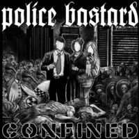 Police Bastard - Confined