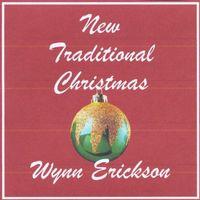 Wynn Erickson - New Traditional Christmas