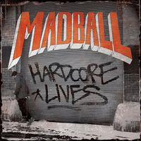 Madball - Hardcore Lives (Uk)