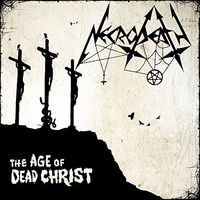 Necrodeath - Age Of Dead Christ