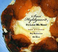 Susi Hyldgaard - It's Love We Need