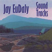 Jay Eudaly - Sound Tracks
