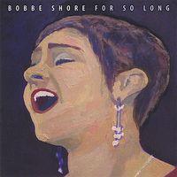 Bobbe Shore - For So Long