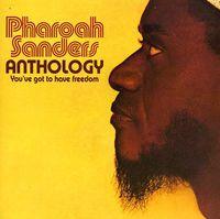 Pharoah Sanders - Anthology-You've Got To Have Freedom [Import]