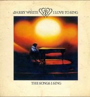 Barry White - I Love To Sing The Songs I Sing [180 Gram]