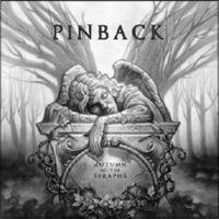 Pinback - Autumn of the Seraphs