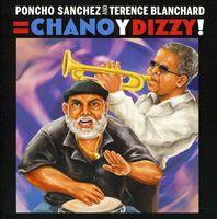 Poncho Sanchez - Poncho Sanchez & Terence Blanchard: Chano and Dizzy