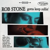 Rob Stone - Gotta Keep Rollin