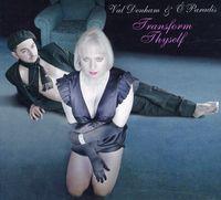 Val Denham & O Parad - Transform Thyself [Import]
