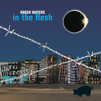 Roger Waters - In the Flesh Live