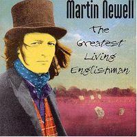 Martin Newell - Greatest Living Englishman