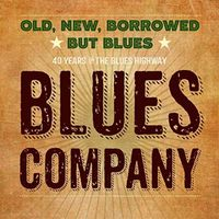 Blues Company - Old New Borrowed But Blues