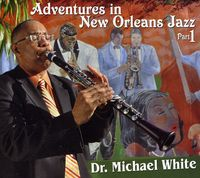 Dr. Michael White - Adventures In New Orleans Jazz Pt. 1