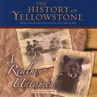 Brian Mcbride - History Of Yellowstone-A Realm