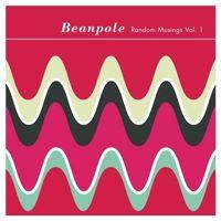 Beanpole - Random Musings 1