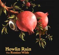 Howlin Rain - Russian Wilds [Import]