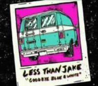 Less Than Jake - Goodbye Blue & White