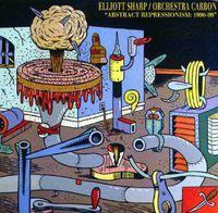 Elliot Sharp - Abstract Repressionism: 1990-99