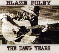 Blaze Foley - The Dawg Years (1975-1978) [Digipak] *