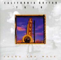California Guitar Trio - Rocks the West