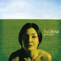 Paola Bernal - Por El Camino