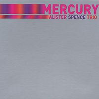 Alister Spence Trio - Mercury