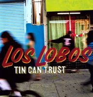 Los Lobos - Tin Can Trust