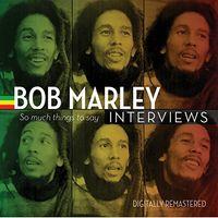 Bob Marley - Bob Marley Interviews: So Much Things to Say