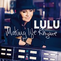Lulu - Making Life Rhyme (Uk)