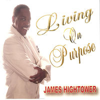 James Hightower - Living On Purpose