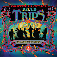 Grateful Dead - Road Trips Vol. 3 No. 3 - Fillmore East 5-15-70