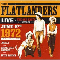 The Flatlanders - Live at the Knite June 8th 1972