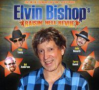 Elvin Bishop - Raisin Hell Revue