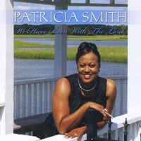 Patricia Smith - We Have Been with the Lord