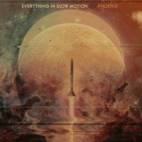 Everything In Slow Motion - Phoenix