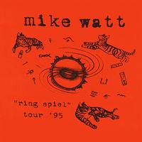 Mike Watt - Ring Spiel Tour '95 [Vinyl]