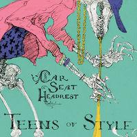 Car Seat Headrest - Teens Of Style [Vinyl]