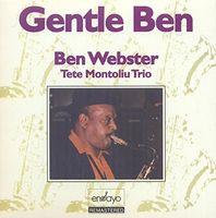 Ben Webster - Gentle Ben with Tete Montoliu Trio