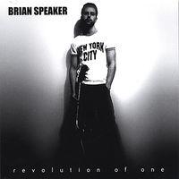 Brian Speaker - Revolution Of One
