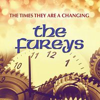 Fureys - Times They Are A Changing (Uk)