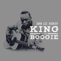John Lee Hooker - King Of The Boogie  John Lee Hooker