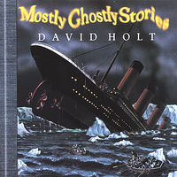 David Holt - Mostly Ghostly Stories