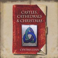 Cynthia Lynn - Castles Cathedrals & Christmas