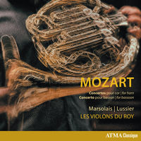 Louis-Philippe Marsolais - Wolfgang Amadeus Mozart: Concertos for Horn & Concerto for Bassoon
