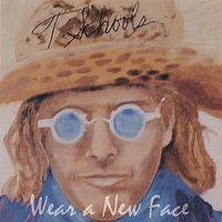 Tim Schools - Wear a New Face