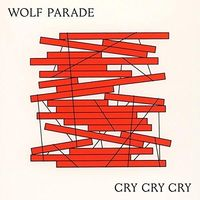 Wolf Parade - Cry Cry Cry [Import]