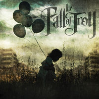 FALL OF TROY - In The Unlikely Event