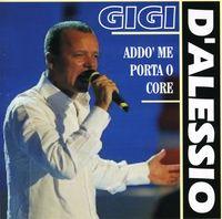 Gigi D'Alessio - Addo Me Porta O Core [Import]