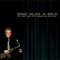 Bennie Wallace - In Berlin (Jpn) [Remastered] (Shm)